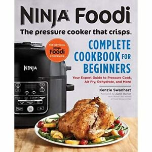 Ninja Foodi: The Pressure Cooker that Crisps: Complete  - Paperback NEW Swanhart