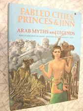 Fabled Cities, Princes & Jinn from Arab Myths & Legends - Khairat Al-Saleh 1985