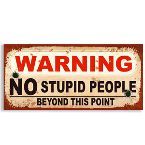 Warning No Stupid People Beyond This Point VINTAGE UPVC Sign Funny Rude #1130
