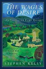 New Police Procedural! The Wages of Desire by Stephen Kelly (2016)