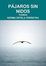 Pajaros Sin Nidos by Norma Estela Ferreyra (2014, Paperback)