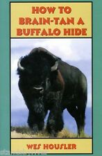 DVD- How To Brain-Tan a Buffalo Hide, Wes Housler
