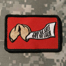 You're Sh*t Out Of Luck Fortune Cookie Embroidered Morale Patch Badge Funny