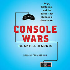 Console Wars : Sega, Nintendo, and the Battle That Defined a Generation by...