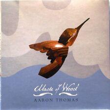 Aaron Thomas - Made Of Wood (CD 2009)