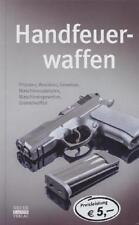 Handfeuerwaffen -Pistolen-Gewehre-Revolver-MPi-Maschinengewehre-Granatwaffen