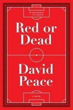 Red or Dead by David Peace (Hardback, 2014)
