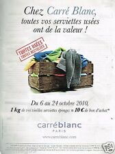 Publicité advertising 2010 Linge de maison Carré Blanc