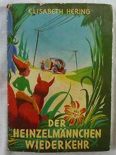 Elisabeth Hering. Der Heinzelmännchen Wiederkehr. 1957. Mit Widmung der Autorin.