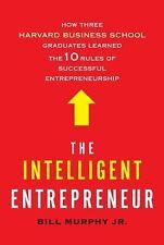 The Intelligent Entrepreneur: How Three Harvard Business School Graduates Learne
