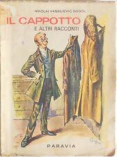 NIKOLAI VASSILIEVIC GOGOL IL CAPPOTTO E ALTRI RACCONTI PARAVIA 1958