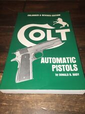 Colt Automatic Pistols Enlarged & Revised Edition By Donald B. Bady 2000 Pioneer