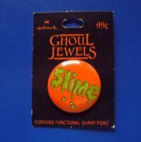 Hallmark BUTTON PIN Halloween Vintage SLIME Holiday Funny Solgan Pinback NEW