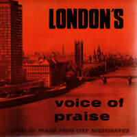 "The London City Mission Male Voice Choir - London's Voice of Praise (7"")"