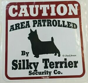 """Dog Sign Outdoor SILKY TERRIER Caution Area Patrolled Security Co. 11""""x11"""""""