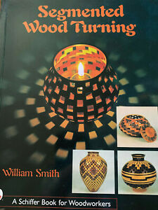 SEGMENTED WOOD TURNING,PAPERBACK BY WILLIAM SMITH