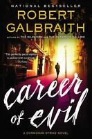 Career of Evil (A Cormoran Strike Novel) by Galbraith, Robert