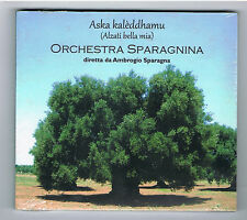 ORCHESTRA SPARAGNINA - ASKA KALÈDDHAMU - CD 11 TITRES - 2012 - NEUF NEW NEU