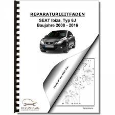 SEAT Ibiza Typ 6J (08-16) Instandhaltung Inspektion Wartung Reparaturanleitung