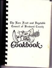 """""""The Rare Fruit and Vegetable Council of Broward County Cookbook"""" Florida - OOP"""