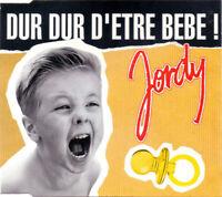Jordy Maxi CD Dur Dur D'être Bébé! - Europe (M/M)