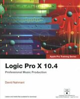 Logic Pro X 10.4 - Apple Pro Training Series Professional Music... 9780135244760