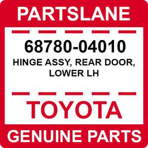 68780-04010 Toyota OEM Genuine HINGE ASSY, REAR DOOR, LOWER LH