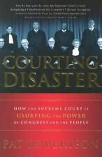 Courting Disaster How The Supreme Court is Usurping the Power.. by Pat Robertson