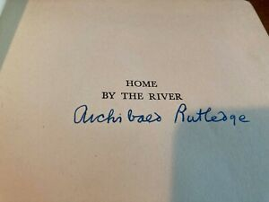 ARCHIBALD RUTLEDGE SIGNED BOOK-HOME BY THE RIVER-1941-GREAT CONDITION-HARDBACK
