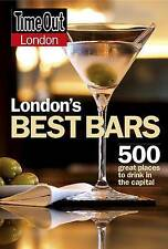 """""""Time Out"""" London's Best Bars: 500 Great Places to Drink in the Capital (""""Time O"""