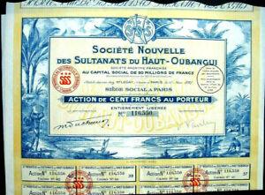 Soc. N. des Sultanats du Haut-Oubangui Aktie Paris 1927 Frankreich France Afrika
