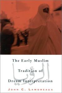 The Early Muslim Tradition of Dream Interpretation (SUNY series in Islam), Very