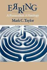 Erring. Post-modern A/theology by Taylor, Mark C. (Paperback book, 1987)