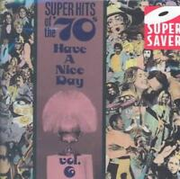 VARIOUS ARTISTS - SUPER HITS OF THE '70S: HAVE A NICE DAY, VOL. 6 NEW CD