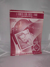VTG Sheet Music: I Hate to Lose You 1946 Clarke & Archie Fred Fisher Music Co.