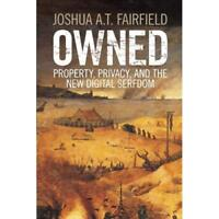Owned: Property, Privacy, And The New Digital Serfdom 9781316612200 Cond=LN:NSD
