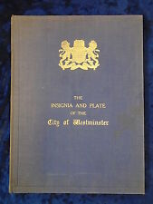 THE INSIGNIA AND PLATE OF THE CITY OF WESTMINSTER - UNIVERSITY PRESS 1931-H/B UK