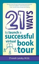 21 Ways to Launch a Successful Virtual Book Tour (Paperback or Softback)