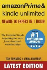 Prime & Kindle Unlimited: Newbie To Expert In 1 Hour!: The Essential Guide ...