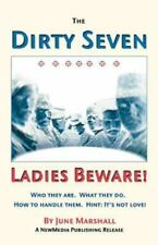 The Dirty Seven: Ladies Beware