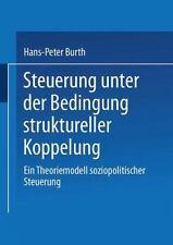 Steuerung Unter der Bedingung Struktureller Koppelung by Hans-Peter Burth...