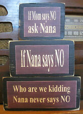Cute Nana Never Says No Primitive Rustic Stacking Blocks Wooden Sign Set
