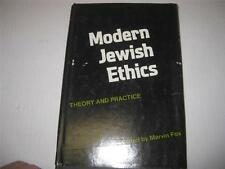 Modern Jewish Ethics, Theory and Practice by Marvin Fox