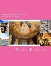 Interesting Places in Izmir to Visit As a Tourist by Taner Perman (2014,...