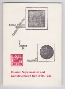 RUSSIAN SUPREMATIST AND CONSTRUCTIVIST ART 1910-1930 FISCHER FINE ART LONDON