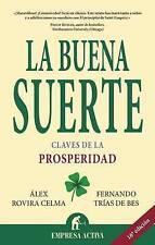 La Buena Suerte: Claves de la Prosperidad (Spanish Edition) by Alex Rovira Celma