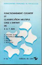 FONCTIONNEMENT COGNITIF ET CLASSIFICATION MULTIPLE CHEZ L ENFANT DE 4 A 7 ANS