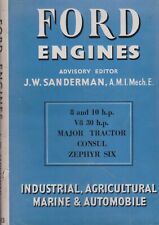 FORD ENGINES by J.W. Sanderman - * & 10 h.p. , V8 30 h.p. Consul, Zephyr Six,