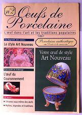 Oeuf de Porcelaine n°2; L'oeuf dans l'Art et les traditions populaire Art Nouvea