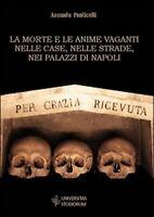 La morte e le anime vaganti nelle case, nelle strade, nei palazzi di Napoli